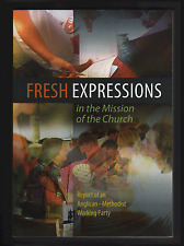 Fresh Expressions in the Mission of the Chuch: A Report of an Anglican-Methodist