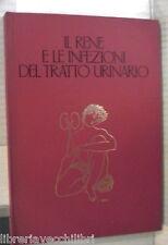IL RENE E LE INFEZIONI DEL TRATTO URINARIO Eli Lilly Italia 1971 Medicina di e