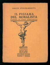 GUGLIELMINETTI AMALIA IL PIGIAMA DEL MORALISTA ILL. BERNARDINI ED. FAUNO 1927