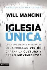 Iglesia Unica: Como los Lideres Misionales Desarrollan Vision, Captan la Cultura