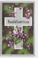 ANTIQUE POSTCARD EASTER RELIGIOUS CROSS VIOLETS EMBOSSED PEACEFUL EASTER TO YOU