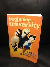 Beginning University: Thinking, Researching and Writing for Success by Tony...