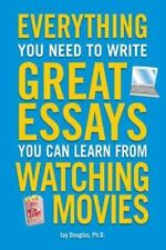 Everything You Need to Write Great Essays: You Can Learn Fro