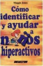 Como identificar y ayudar a ninos hiperactivo (Spanish Edition)
