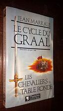 LE CYCLE DU GRAAL - 2ème époque - Les chevaliers de la Table Ronde - J. Markale