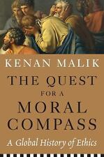 THE QUEST FOR A MORAL COMPASS: A Global History of Ethics by Kenan Malik ~NEW~
