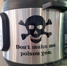 "Funny ""Don't Make Me Poison You"" Decal For Instant Pot & Other Pressure Cookers"