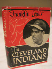 The Cleveland Indians by Franklin Lewis 1949 signed BY AUTHOR-HBK W/DJ-FREE SHIP
