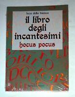 Il libro degli incantesimi. Hocus Pocus - L. Della Bianca - Hermes edizioni