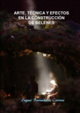 Arte, Técnica y Efectos en la Construcción de Belenes by Eugeni Barandalla...