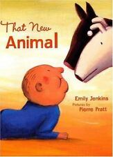 That New Animal by Emily Jenkins and Emily P. Jenkins (2005, Hardcover)