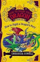 How to Train Your Dragon: How to Fight a Dragon's Fury by Cressida Cowell...