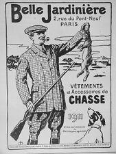 PUBLICITÉ DE PRESSE 1911 BELLE JARDINIÈRE VÊTEMENTS ET ACCESSOIRES DE CHASSE