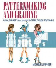 Patternmaking and Grading Using Gerber's AccuMark Pattern Design Software, Pa...