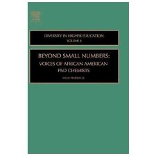 Beyond Small Numbers, Volume 4: Voices of African American PhD Chemists (Diversi