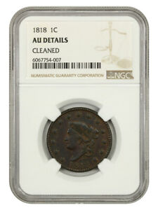 1818 1c NGC AU Details (Cleaned) Coronet Head Large Cents (1816-1839)