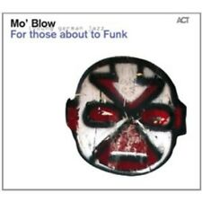 "MO'BLOW ""FOR THOSE ABOUT TO FUNK""  CD NEW+"