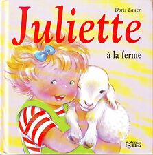 Juliette à la Ferme * Doris LAUER * n° 16 * Lito * Album * Jeunesse * 3 à 6 ans