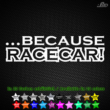 Because Racecar! Motorsport Tuning Sticker Autocollant 19 cm x 5 cm