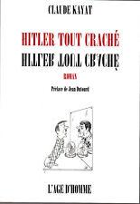 HITLER TOUT CRACHE - C. Kayat - roman - 2000