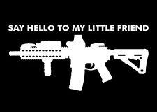 SAY HELLO TO MY LITTLE FRIEND M4 AR15 .556 Vinyl Decal Sticker *WHITE* AIRSOFT