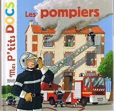 Les Pompiers * MILAN * encyclopédie pour enfant  3 à 6  ans * LEDU p'tits docs