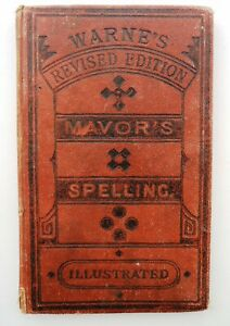 MAVOR'S ENGLISH SPELLING BOOK, Revised edition.  Published by Warne's 1929.
