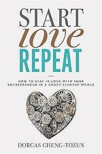 Start, Love, Repeat: How to Stay in Love with Your Entrepreneur in a Crazy Start
