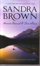 Sandra Brown  Honor Bound & Two Alone    Two Stories    Pbk NEW