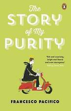 The Story of My Purity by Pacifico, Francesco, NEW Book, FREE & FAST Delivery, (