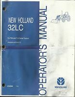 Original OE New Holland 32LC Loader Operators Manual 07/04 for TNA & TLA Tractor