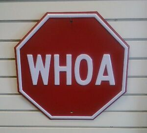 """WHOA VERY HEAVY EMBOSSED STEEL """"STOP"""" SIGN SHAPED SIGN  (08)"""
