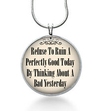 Quote necklace- Refuse to Ruin a good day - motivational words, inspiration