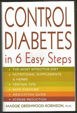 Control Diabetes in Six Easy Steps by Maggie Greenwood-Robinson 2002, Paperback