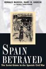 Spain Betrayed: The Soviet Union in the Spanish Civil War (Annals of Communism