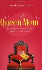 Queen Mom: A Royal Plan for Restoring Order in You