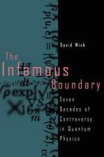 The Infamous Boundary : Seven Decades of Controversy in Quantum Physics by...
