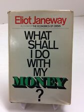 What Shall I Do With My Money Eliot Janeway 1970 Hardcover 80