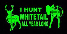 I Hunt Whitetail All Year Long Funny Diecut Vinyl Window Decal Sticker Car Truck