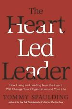 The Heart-Led Leader: How Living and Leading from the Heart Will Change Your Or
