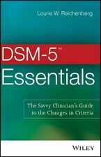 DSM-5 Essentials: The Savvy Clinician's Guide to the Changes in Criteria: By ...