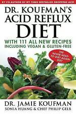 Dr. Koufman's Acid Reflux Diet: With 111 All New Recipes Including Vegan & Glute