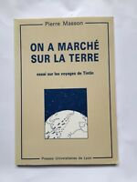 ON A MARCHE SUR LA TERRE ESSAI VOYAGES DE TINTIN / HERGE / PIERRE MASSON BD EO