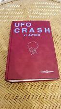 UFO Crash at Aztec: A Well Kept Secret  ( Signed & very rare )