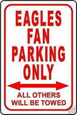 """EAGLES FAN PARKING ONLY SIGN 12""""x18"""" ALUMINUM SIGN"""