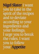 Appetite: So What Do You Want to Eat Today? By Nigel Slater