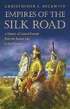 Empires of the Silk Road: A History of Central Eurasia from the Bronze Age to th