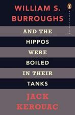 And the Hippos Were Boiled in Their Tanks (Penguin Modern Classics) by Jack Kero