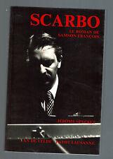 SCARBO LE ROMAN DE SAMSON FRANCOIS  JEROME SPYCKET 1985