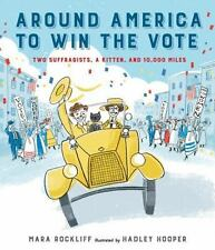 Around America to Win the Vote: Two Suffragists, a Kitten, and 10,000-ExLibrary